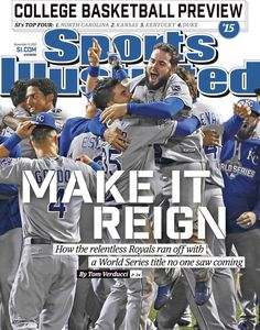 The November 9th cover of Sports Illustrated features your 2015 World Champions!