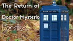 "Here's my review on the 2016 Christmas Special- ""The Return of Doctor Mysterio""."