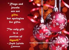 Christmas Quotes to help cherish the spirit of giving and celebrating the time to be happy and joyful. Christmas Ring, Christmas Quotes, Christmas 2014, Christmas Images, Christmas Bulbs, True Gift, Christmas Inspiration, Yule, Inspirational Quotes
