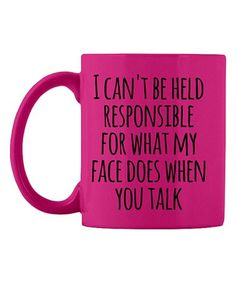This Matte Neon Pink 'I Can't Be Held Responsible For What My Face Does' Mug is perfect! Guinness Cocktail, Reading Room Decor, Fathers Day Pictures, National Coffee Day, Grandparents Day, Diy Christmas Gifts, I Cant, Sarcasm, No Response