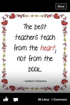 I don't know who said this, but I know every teacher lives this!