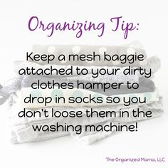 Who hates loosing the kiddos' socks in the wash?  Try using a mesh baggie to hold all the socks.  It makes it easy to find and pair your socks!