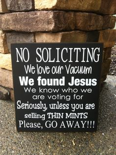 No Soliciting- Sign. $16.00, via Etsy. lol love it