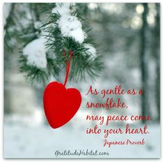 As gentle as a snowflake, may peace come into your heart Japanese Proverb All Things Christmas, Christmas Time, Merry Christmas, Xmas, Christmas Ornaments, Christmas Hearts, Woodland Christmas, Christmas Quotes, Do Everything In Love