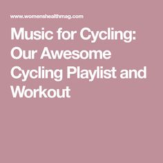 Music for Cycling: Our Awesome Cycling Playlist and Workout