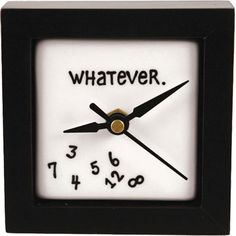 """Whatever Desk Clock      Wouldn't it be wonderful not to give a darn about the time? I can't look at it without smiling. Plus, for those of us who still need to keep time in check, the clock hands show the actual time with pinpoint accuracy. Made of wood. AA batteries required. 6"""" square."""