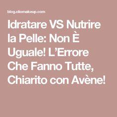 Idratare VS Nutrire la Pelle: Non È Uguale! L'Errore Che Fanno Tutte, Chiarito con Avène!