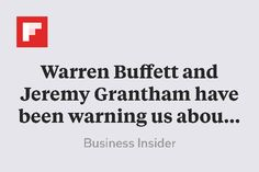 Warren Buffett and Jeremy Grantham have been warning us about this moment for years http://flip.it/xJ8rw