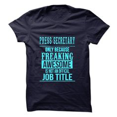 #aerosmith... Awesome T-shirts  Press Secretary - (LaGia-Tshirts)  Design Description: Press Secretary only because freaking awesome is not an offical job title  If you do not completely love this Shirt, you can SEARCH your favorite one through the use of search bar.... Check more at http://lamgiautudau.com/automotive/best-discount-press-secretary-lagia-tshirts.html