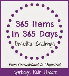 """From Overwhelmed to Organized: """"Rule"""" Update for the 365 Items in 365 Days Declutter Challenge"""