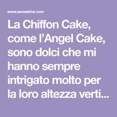 La Chiffon Cake, come l'Angel Cake, sono dolci che mi hanno sempre intrigato molto per la loro altezza vertiginosa. Ma in realtà nessun mist...
