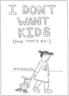 This comic perfectly illustrates what it's like to be a woman who doesn't want children.