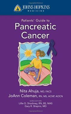 Johns Hopkins Patients' Guide to Pancreatic Cancer (Johns Hopkins Medicine) by Nita Ahuja. Save 36 Off!. $15.93. Publication: December 22, 2010. Edition - 1. Author: Nita Ahuja. Publisher: Jones & Bartlett Learning; 1 edition (December 22, 2010)