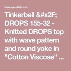 """Tinkerbell / DROPS 155-32 - Knitted DROPS top with wave pattern and round yoke in """"Cotton Viscose"""" and """"Kid-Silk"""". Size: S - XXXL. - Free pattern by DROPS Design"""