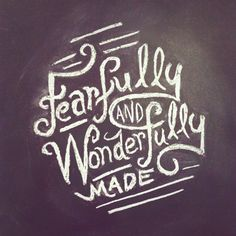 Fearfully and wonderfully made. Psalm Designed by Kyle Steed ( ~ Awesome typographic verses! Bible Quotes, Bible Verses, Scriptures, Scripture Art, Biblical Verses, Quotable Quotes, Cool Words, Wise Words, Hebrew Text