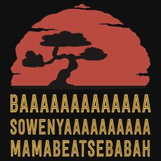Funny Lion King Parody T Shirt | Buy at http://www.redbubble.com/people/bitsnbobs/works/12780648-baaaaaaaaaaaaa-sowenyaaaaaaaaaa-mamabeatsebabah-tee-shirt
