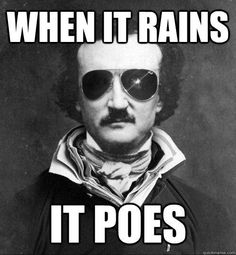 I will never not think Poe memes are not funny Memes Humor, Funny Memes, Hilarious, Class Memes, Funny Sayings, Humor English, Edgar Allen Poe, Edgar Allan, Super Memes