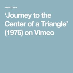 'Journey to the Center of a Triangle' (1976) on Vimeo