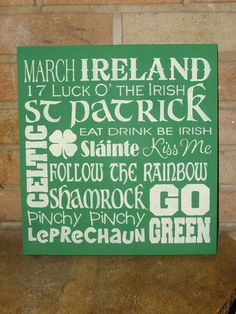 A St. Patricks Day Primitive Wood Sign!  A cute sign for all you IRISH people.....................a collage of all sorts of Irish sayings and words.  Painted in pretty Kelly Green. The words are painted Ivory...   Hand Painted by Me..............................DAWN!   Measures 12 x 12 x 3/4  My signs are made of real wood, pine, NOT vinyl. Some imperfections of the wood are considered unique and add to the finished product.  Ready to hang - wire on the back.