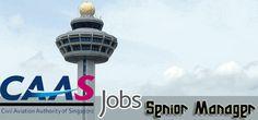 Vacancies in Civil Aviation Authority as Senior Manager in Singapore Visit jobsingcc.com for more info @ http://jobsingcc.com/vacancies-civil-aviation-authority-senior-manager/