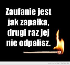 Zaufanie – Demotywatory.pl Sad Quotes, Inspirational Quotes, Motto, Speak The Truth, Romantic Quotes, Quotations, Poetry, Wisdom, Good Things