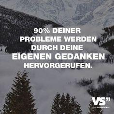 Visual Statements®️ 90% deiner Probleme werden durch deine eigenen Gedanken hervorgerufen. Sprüche / Zitate / Quotes /Leben / Freundschaft / Beziehung / Familie / tiefgründig / lustig / schön / nachdenken