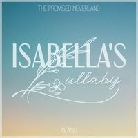 Isabella S Lullaby From The Promised Neverland Acapella Version Created By Akano Popular Songs On Tiktok In 2021 Lullabies Isabella Neverland