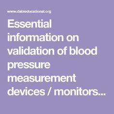 Essential information on validation of blood pressure measurement devices / monitors / sphygmomanometers. Pediatrics, Blood Pressure, Monitor, Self