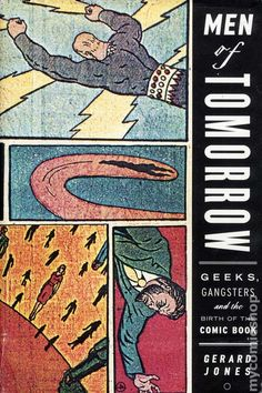 men of tomorrow geeks gangsters and the birth of the comic book - Google Search