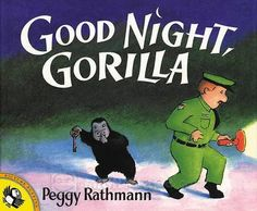 Good Night, Gorilla ~ Book ~ Peggy Rathmann