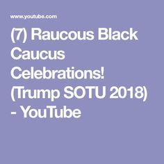 (7) Raucous Black Caucus Celebrations! (Trump SOTU 2018) - YouTube