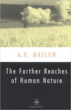 Philosophy & Social Science | Abraham H. Maslow | The Farther Reaches of Human Nature