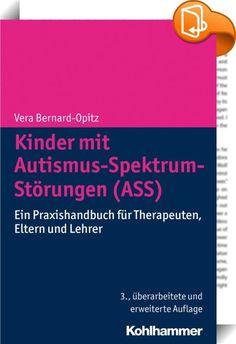 Kinder mit Autismus-Spektrum-Störungen (ASS)    ::  Was sind Autismus-Spektrum-Störungen (ASS) und wie werden sie erfolgreich behandelt? Diese häufig von Eltern, Therapeuten und Lehrern gestellte Frage beantwortet dieses Praxishandbuch, das auf dem aktuellen internationalen Wissensstand von Diagnose und Therapie von Kindern mit autistischem Verhalten beruht. Anschaulich zeigt die Autorin konkrete Schritte zum Abbau von Verhaltensproblemen und zur Entwicklung kognitiver, sozialer und ko...