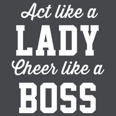 Act like a lady, cheer like a boss by sportsfan