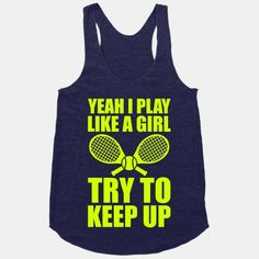 Yeah+I+Play+Like+A+Girl+(Tennis)
