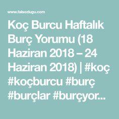 Koç Burcu Haftalık Burç Yorumu (18 Haziran 2018 – 24 Haziran 2018) | #koç #koçburcu #burç #burçlar #burçyorumları #astroloji #fal #astro