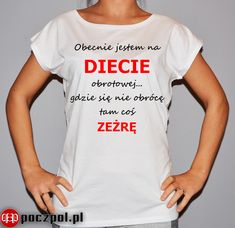 Obecnie jestem na diecie obrotowej. Pin Up, Funny Memes, Humor, Mens Tops, T Shirt, Clothes, Fit, Women, Fashion