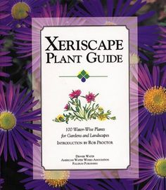 Xeriscape Plant Guide: 100 Water-Wise Plants for Gardens and Landscapes by Denver Water. $22.32. Publisher: Fulcrum Publishing (March 8, 1996). Publication: March 8, 1996. Save 20% Off!