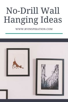The 8 Best Ways to Hang RV Wall Decor (No Drilling Required!) Need to hang something, but don't want to drill a hole in the wall of your RV, rental house, or apartment? Here are some other options.