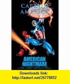 Captain America American Nightmare (9780785150848) Mark Waid, Kurt Busiek, Roger Stern, Andy Kubert, Patrick Zircher, Mark Bagley, Karl Kesel, Barbara Kesel, Dougie Braithwaite , ISBN-10: 0785150846  , ISBN-13: 978-0785150848 ,  , tutorials , pdf , ebook , torrent , downloads , rapidshare , filesonic , hotfile , megaupload , fileserve