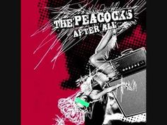 The Peacocks are a Swiss rock´n´roll-punk band. This album was released in 2010 by PLY. 1. After All 0:00 2. Primadonnas 3:01 3. Lean on Me 5:18 4. Not Your ...