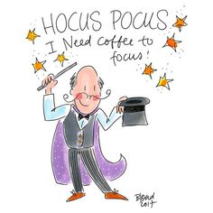Hocus Pocus I need coffee to focus! - Blond Amsterdam 2017