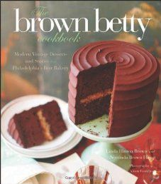 The first cookbook from Philadelphia's phenomenal Brown Betty Dessert Boutique  When three generations of African-American women decided to open a bakery in Philadelphia, they had no idea how quickly the accolades would come.