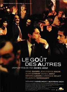 """Le goût des autres"" (The Taste of Others) is a 2000 French film. It was directed by Agnès Jaoui."