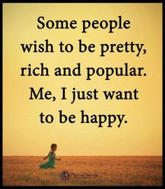Some people wish to be pretty . Autobiography Of A Yogi, Some People, Sarcasm, Wish, Spirituality, Reading, Words, Funny, Happy