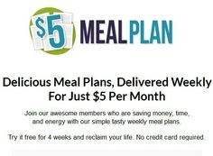 Completely FREE 4 week trial (no CC required!) to try out our new $5 Meal Plan service!  Give it a try today!