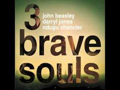 3 Brave Souls - John Beasley, Darryl Jones & Ndugu Chancler - Come and Gone - YouTube