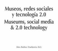 Museos y redes Sociales.  Alex Ibáñez Etxeberría.