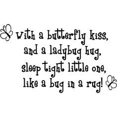 With a butterfly kiss and a ladybug hug sleep tight little one like a bug in a rug wall art wall sayings *** Learn more by visiting the image link. (This is an affiliate link and I receive a commission for the sales) Baby Wall Quotes, Nursery Wall Quotes, Wall Sayings, Baby Girl Sayings, My Baby Girl Quotes, Family Sayings, Framed Quotes, Fun Sayings, Winnie The Pooh Quotes