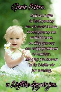 Good Morning Wishes, Good Morning Quotes, Lekker Dag, Afrikaanse Quotes, Goeie More, Prayer Quotes, Poems, Prayers, Pictures